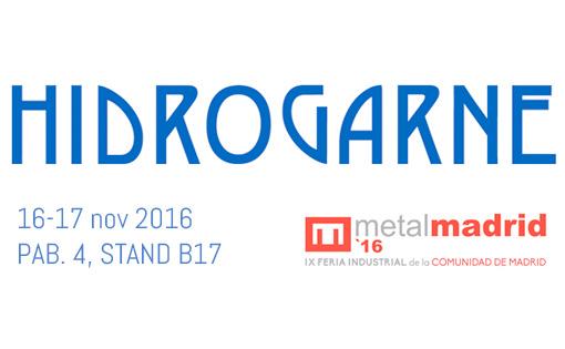 El 16 y 17 de Noviembre, HIDROGARNE en MetalMadrid 2016